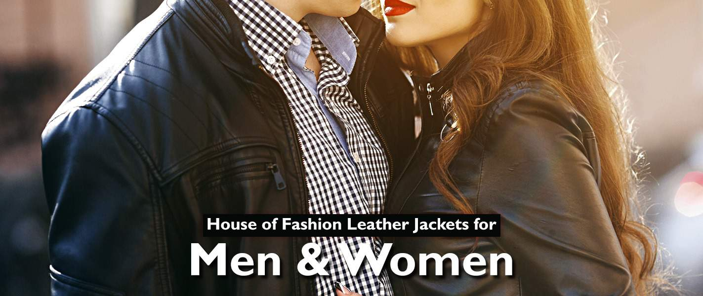 House of Fashion Leather Jackets for Men and Women